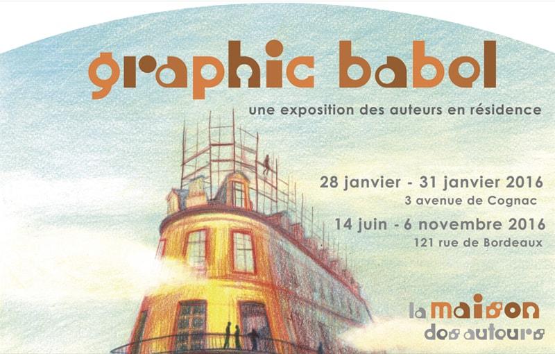 fronton de l'affiche de l'exposition Graphic Babel de la maison des auteurs à la Cité internationale de la bande dessinée à ANgoulême